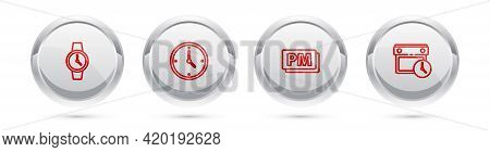 Set Line Wrist Watch, Clock, Pm And Calendar And Clock. Silver Circle Button. Vector