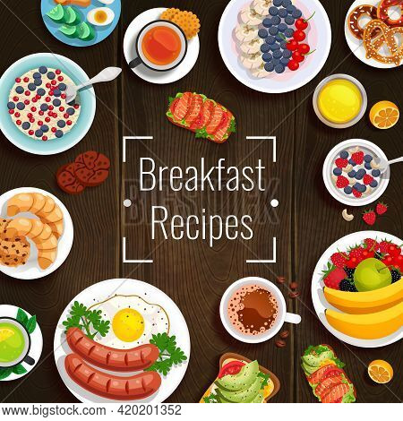 Breakfast Recipes Design Concept With Set Of Various Dishes For Traditional And Diet Breakfast On Wo