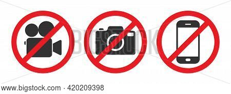 Photo, Video And Phone Prohibition Symbol Sign Set. No Photographing And Filming Prohibit Icon Logo