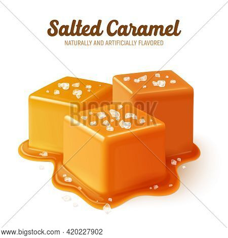 Colored And Realistic Salted Caramel Composition With Naturally And Artificially Flavored Headline V