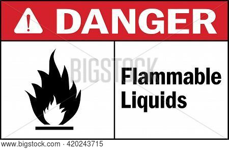 Flammable Liquids Danger Sign. Harmful Chemicals Safety Signs And Symbols.