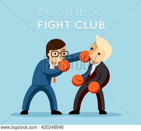 Business Fight Club. Boxing And Glove, Businesspeople And Violence, Boxer Strength. Vector Illustrat