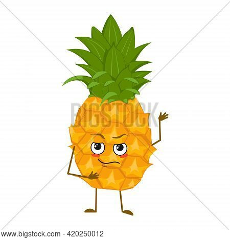 Cute Pineapple Character With Emotions, Face, Arms And Legs. The Funny Or Proud, Domineering Hero, F