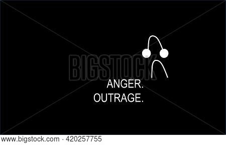 Anger. Outrage And  Stress. Background And Illustrations.