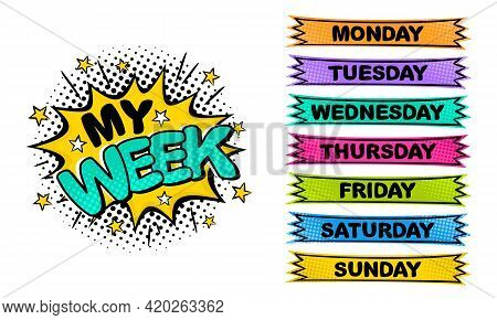 Weekday Labels. Set Of Comic Stickers For Week Planner. Title Of The Days Of The Week In Pop Art Sty