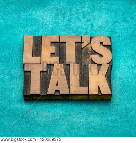 Let us talk invitation  - text in vintage letterpress wood type blocks, discussion and communication concept