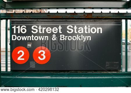 New York City - Apr 10, 2021: Entrance To The 116 Street Station To Downtown & Brooklyn Along The 2/