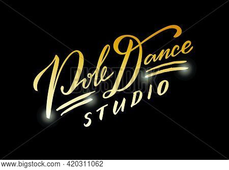Vector Illustration Of Pole Dance Studio Lettering For Banner, Poster, Business Card, Dancing Club A