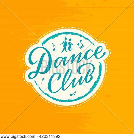 Vector Illustration Of Dance Club Lettering With A Silhouette Of A Couple For Logo, Advertisement, B