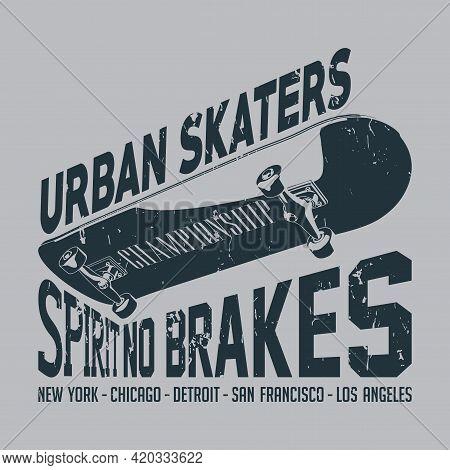 Urban Skaters Poster With Slogan Spirit No Brakes And New York Vector Illustration