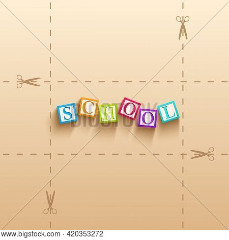 Back To School Template With Colorful Cubes With Letters In Realistic Style On Paper Background Vect
