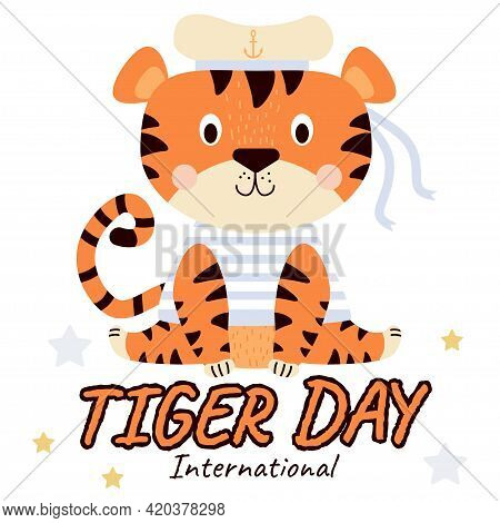 International Tiger Day. Cute Seated Tiger In Marine Clothing - Marine Striped Vest And Matoros Hat