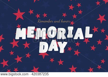 Happy Memorial Day. Greeting Card With Usa Flag On Blue Background. National American Holiday Event.