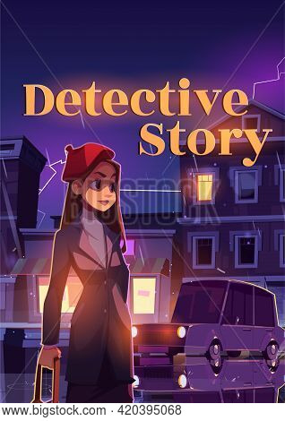 Detective Story Cartoon Poster, Young Woman On Night Rainy Street In Town With Car Going Along Illum