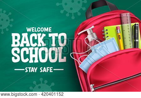 Back To School Campaign Vector Design. Welcome Back To School Stay Safe Text In Chalkboard Backgroun