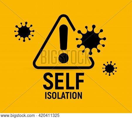 Coronavirus Warning And Attention Icon. Self Isolation And Self Quarantine Exclamation Mark. Covid-1