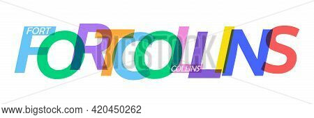 Fort Collins. The Name Of The City On A White Background. Vector Design Template For Poster, Postcar