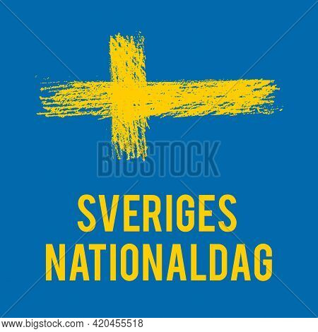 Sweden National Day Typography Poster In Swedish Language. Annual Holiday On June 6. Easy To Edit Ve