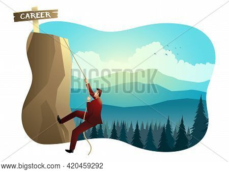 Business Concept Vector, Climbing To The Top, Business Challenge, Strong Will Concept Illustration.