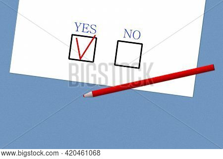 Voting Form With Yes And No. The Red Pen Is On The Questionnaire Marked Yes. Choice, Questionnaire,