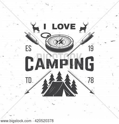 I Love Camping. Camping Quote. Vector Illustration Concept For Shirt Or Logo, Print, Stamp Or Tee. V