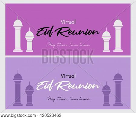 Virtual Eid Reunion Banner Vector Background Design. Mosque Symbols On The Banner. Stay At Home Usin