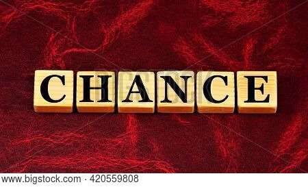 Chance. Text Inscription Of Information On Cubes. An Opportunity For Future Success In Business And