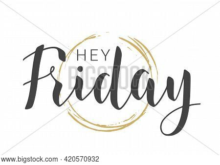 Vector Stock Illustration. Handwritten Lettering Of Hey Friday. Template For Banner, Invitation, Par