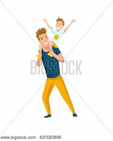 Father Spend Time With Son. Dad Carrying Little Son On Shoulders And Walking Together, Happy Family