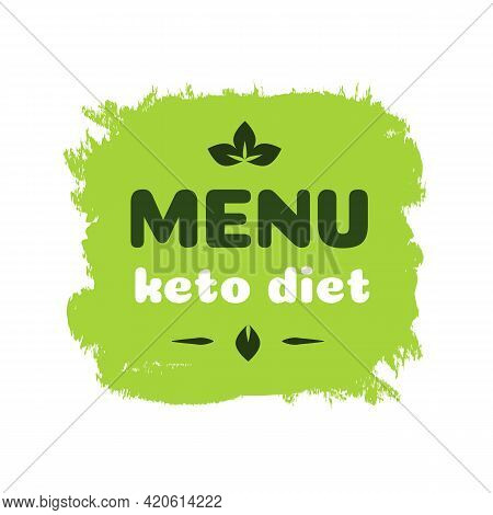 Menu Keto Friendly Diet Nutrition Vector Badge On Green Organic Texture Isolated On White-ketogenic