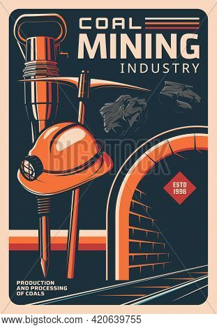 Coal Mining Industry Retro Poster, Ore And Metal Deposit Mine, Vector. Coal Mining Industry Ans Mine