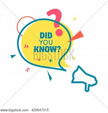 Did You Know Yellow Speech Bubble And Outline Blue Loudspeaker In Flat Style. Quiz Show Sticker In M