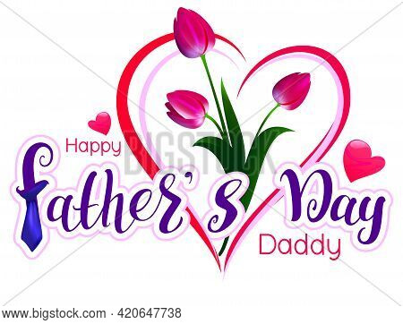Happy Fathers Day Daddy Text Lettering Greeting Card Template. Red Tulip Bouquet Gift