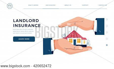 Landlord Insurance Homepage Template. Male Hands Are Protectinging The House From Danger. House Prot