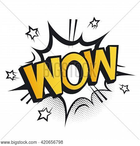 Expression Wow Wording With Cartoon Explosion Or Comic Speech Bubble. Vector Illustration On A White