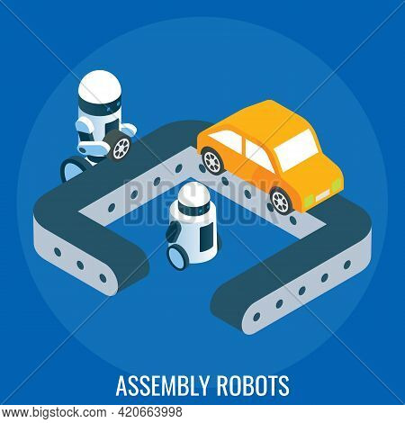 Car Factory Automated Line, Assembly Robots, Vector Isometric Illustration. Automation In Industry,