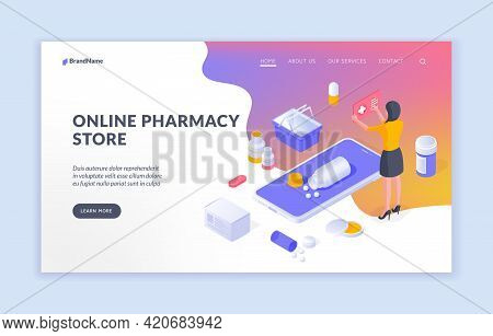 Online Pharmacy Store. Isometric Design Of Web Page With Woman Using Online App To Buy Drugs Online