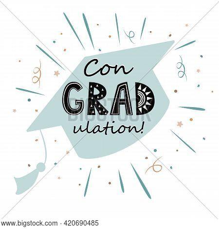 Congratulations On Graduation, Graduate Cap With Congradulation Lettering In Scandinavian Style. Gre
