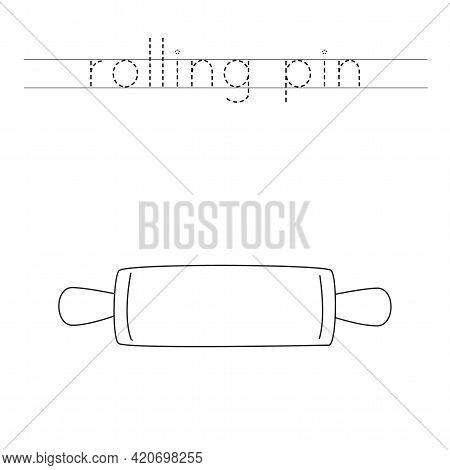 Trace The Word. Cartoon Rolling Pin. Handwriting Practice For Preschool Kids.