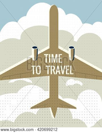 Time To Travel Plane In The Sky. Vintage Summer Holiday Poster, Banner. Vector Illustration Flat Sty
