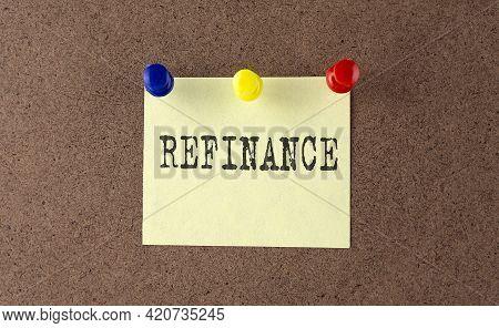 Refinance Text Written On The Message Board.