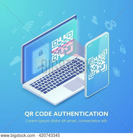 Qr Code Authentication Website Isometric Concept. Qr Code And Login Form On Laptop Screen, Smartphon
