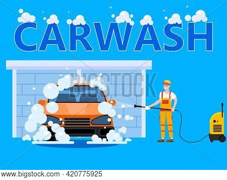 Car Wash Center Station. Auto Service Man Worker With Equipment Washing, Clean Car, Foam Bubbles. Ve