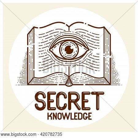 Secret Knowledge Vintage Open Book With All Seeing Eye In Text Lines, Open Your Mind, Insight And En