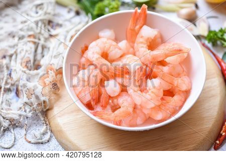 Shrimp Peeled On White Bowl Ready For Cooking, Fresh Shrimps Or Prawns Seafood And Shellfish