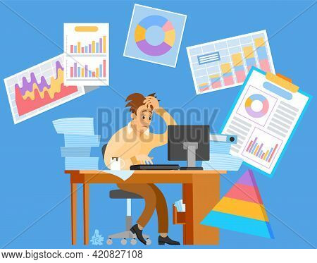 Busy Businessman Stressed Due To Excessive Work With Statistics. Male Employee Performs Statistical