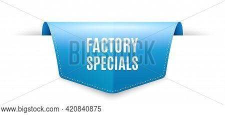Factory Specials. Ribbon Label Tag. Sale Offer Price Sign. Advertising Discounts Symbol. Infographic