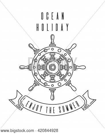 Summer Design With Ships Steering Wheel. Line Logo Icon. Ocean Holiday. Enjoy The Summer. Vector Ill