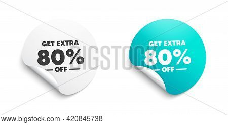 Get Extra 80 Percent Off Sale. Round Sticker With Offer Message. Discount Offer Price Sign. Special