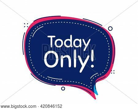 Today Only Sale Symbol. Thought Bubble Vector Banner. Special Offer Sign. Best Price. Dialogue Or Th